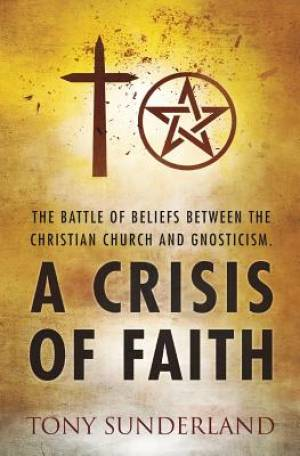 A  Crisis of Faith: The Battle of beliefs between the Christian Church and Gnosticism