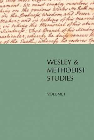 Wesley and Methodist Studies, Volume 1