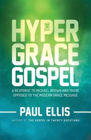 The Hyper-Grace Gospel