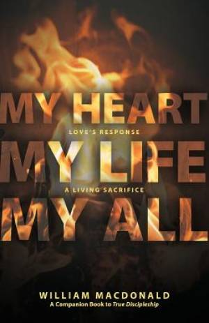 My Heart, My Life, My All: Love's Response, a Living Sacrifice