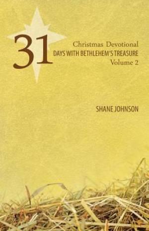 31 Days with Bethlehem's Treasure: Christmas Devotional Volume 2