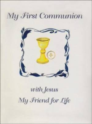 My First Communion with Jesus My Friend for Life