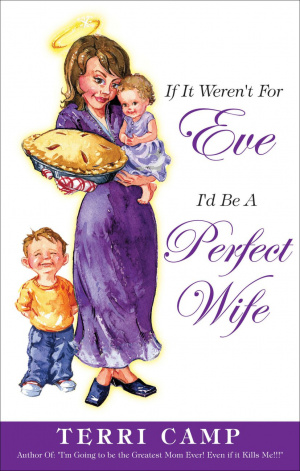 If it weren't for Eve, I'd be a Perfect Wife
