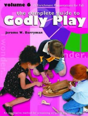Godly Play: Volume 6