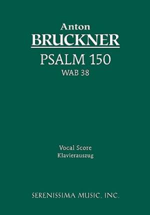 Psalm 150, Wab 38 - Vocal Score