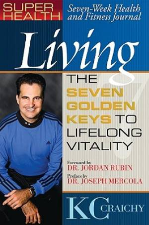 Living The Seven Keys To Lifelong Vitality
