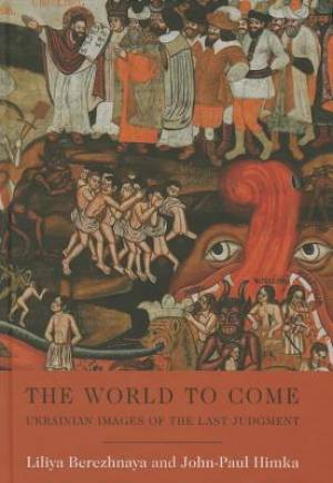 The World to Come - Ukrainian Images of the Last Judgment