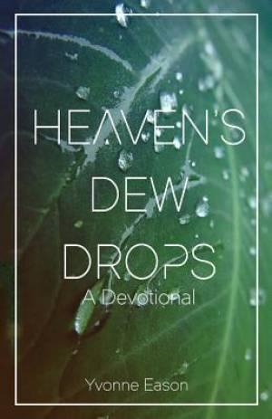 Heaven's Dewdrops: A Devotional