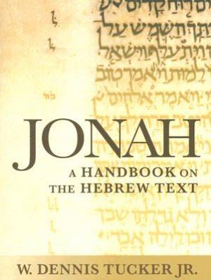Jonah ; A Handbook on the Hebrew Text