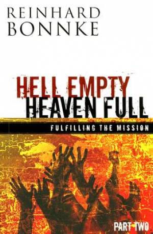 Hell Empty Heaven Full: Fulfilling The Mission Part Two Paperback