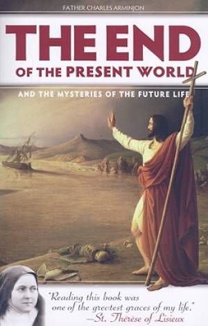 End of the Present World and the Mysteries of Future Life