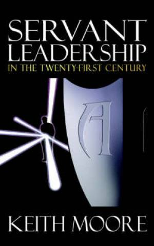 Servant Leadership In The Twenty-first Century