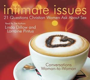 Intimate Issues : 21 Questions Christian Women Ask About Sex