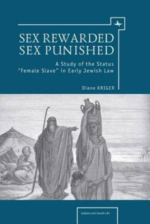 Sex Rewarded, Sex Punished: A Study of the Status 'Female Slave' in Early Jewish Law