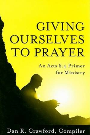 Giving Ourselves to Prayer