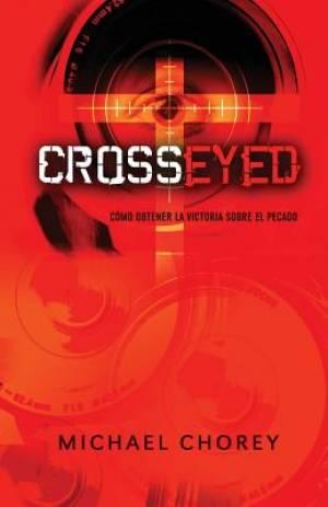 Cross-Eyed Como Obtener La Victoria Sobre El Pecado