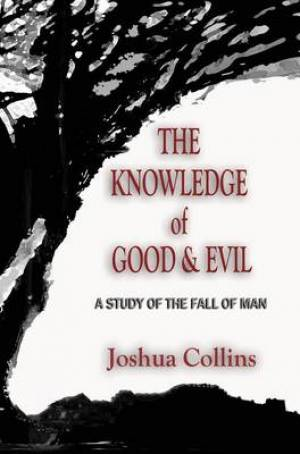 The Knowledge of Good & Evil 2nd Edition