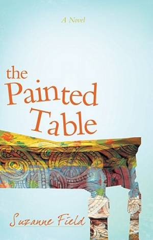 Painted Table, The - A Novel