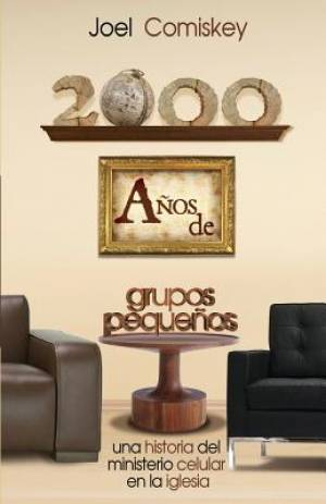 2000 Anos de Grupos Pequenos