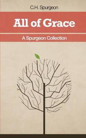 All of Grace - A Spurgeon Collection