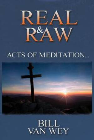 REAL & RAW: Acts of Meditation...