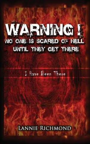 Warning! No One Is Scared of Hell Until They Get There