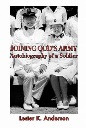 Joining God's Army: Autobiography of a Soldier