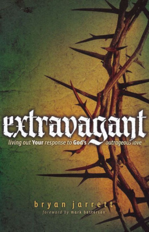 Extravagant : Living Out Your Responses To Gods Outrageous Love