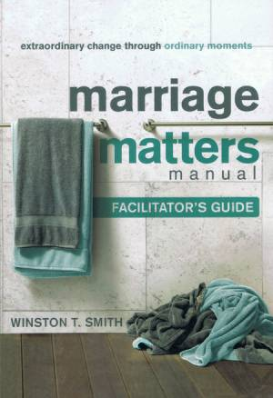 Marriage Matters - Facilitator'S Guide