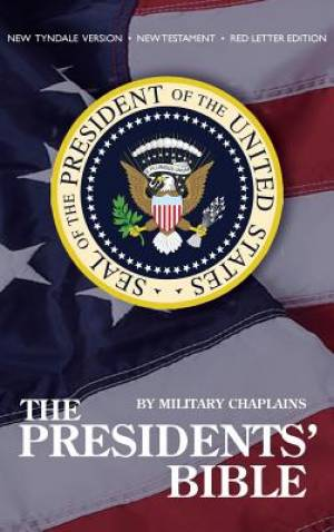 The Presidents' Bible By Military Chaplains: New Tyndale Version (New Testament)