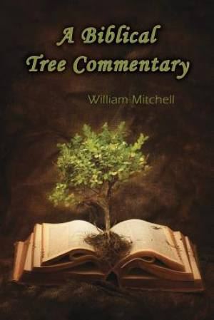 A Biblical Tree Commentary