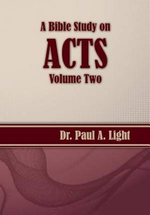A Bible Study on Acts, Volume Two