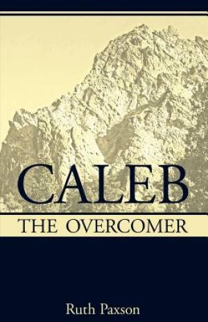 Caleb the Overcomer