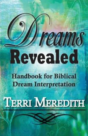 Dreams Revealed: Handbook for Biblical Dream Interpretation
