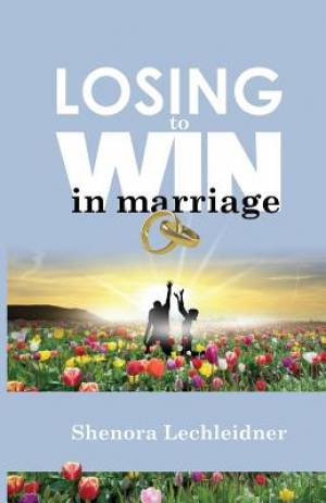 Losing to Win in Marriage