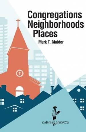 Congregations, Neighborhoods, Places