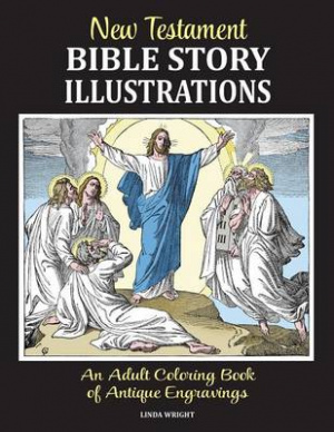 New Testament Bible Story Illustrations: An Adult Coloring Book of Antique Engravings