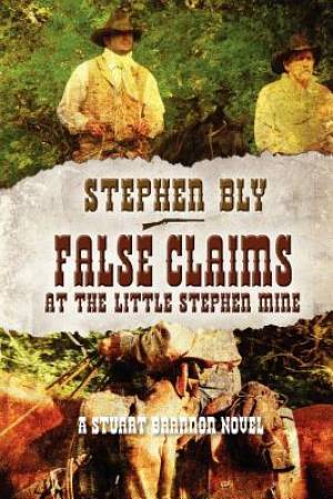 False Claims at the Little Stephen Mine