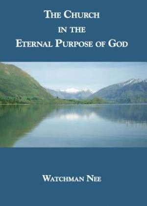 Church In The Eternal Purpose Of God, The