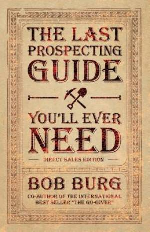 Last Prospecting Guide You'llEver Need, The