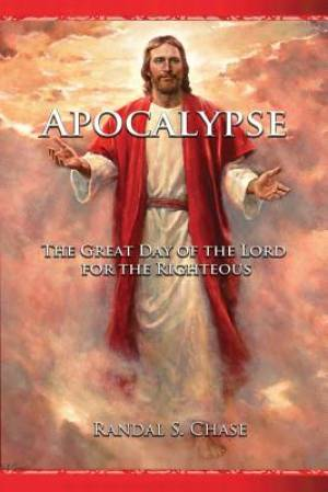 Apocalypse: The Great Day of the Lord for the Righteous