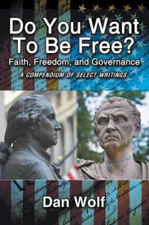 Do You Want to Be Free? Faith, Freedom, and Governance