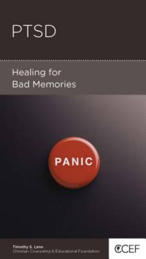 PTSD: Healing for Bad Memories