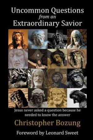 Uncommon Questions from an Extraordinary Savior