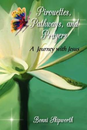 Pirouettes, Pathways, and Prayers