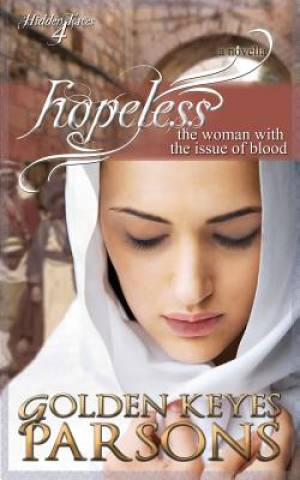 Hopeless: The Woman with the Issue of Blood