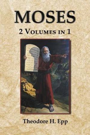 Moses: 2 Volumes in 1