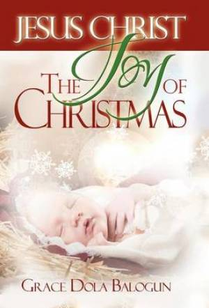 Jesus Christ the Joy of Christmas