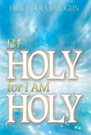 Be Holy for I Am Holy