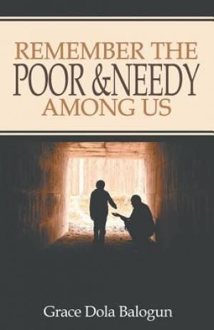 Remember the Poor & Needy Among Us